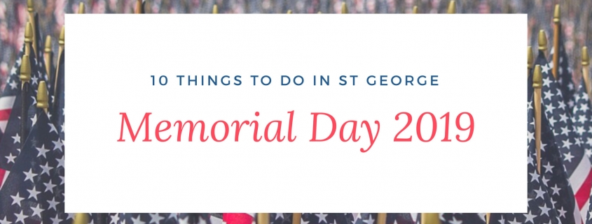 Things to Do in St George Memorial Day Weekend